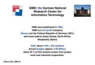 GMD was established in  1968 .  GMD is a  non-profit  company