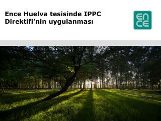 Ence Huelva  tesisinde IPPC Direktifi'nin uygulanması