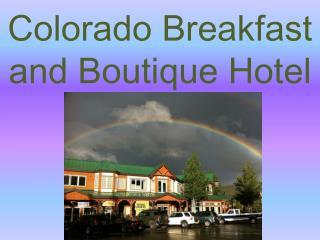 Colorado Breakfast and Boutique Hotel