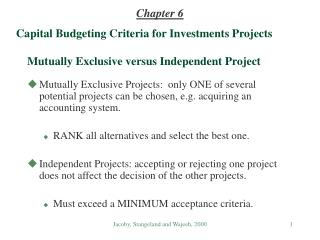 Capital Budgeting Criteria for Investments Projects Mutually Exclusive versus Independent Project
