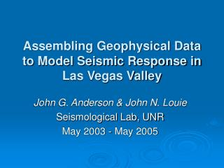 Assembling Geophysical Data to Model Seismic Response in Las Vegas Valley