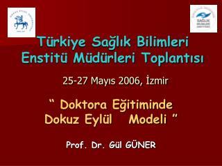 Türkiye Sağlık Bilimleri Enstitü Müdürleri Toplantısı 25-27 Mayıs 2006, İzmir