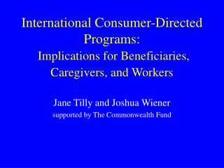 International Consumer-Directed Programs:  Implications for Beneficiaries, Caregivers, and Workers