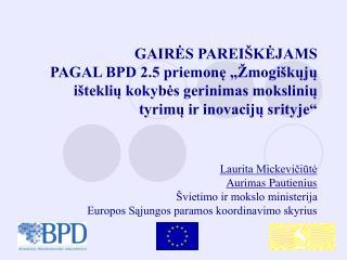Laurita Mickevičiūtė Aurimas Pautienius Švietimo ir mokslo ministerija