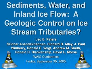 Sediments, Water, and Inland Ice Flow:  A Geologic Control on Ice Stream Tributaries?