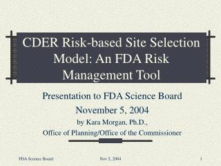 CDER Risk-based Site Selection Model: An FDA Risk Management Tool