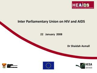 Inter Parliamentary Union on HIV and AIDS 22   January  2008