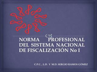 NORMA PROFESIONAL DEL SISTEMA NACIONAL DE FISCALIZACIÓN No I