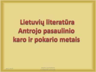 Lietuvių literatūra  Antrojo pasaulinio  karo ir pokario metais