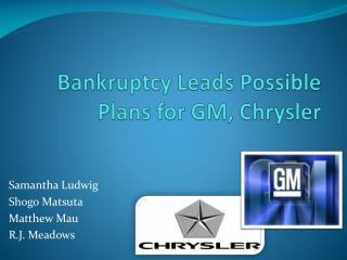Bankruptcy Leads Possible Plans for GM, Chrysler