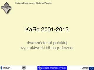 KaRo 2001-2013