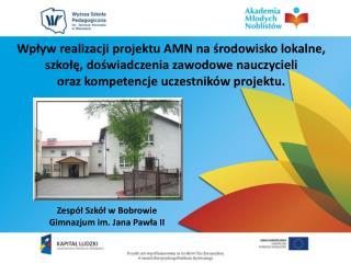 Wpływ realizacji projektu AMN na środowisko lokalne, szkołę, doświadczenia zawodowe nauczycieli