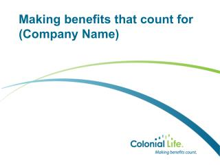 Making benefits that count for (Company Name)