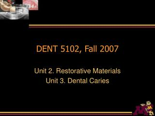 DENT 5102, Fall 2007