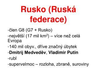 Rusko (Ruská federace)