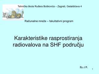 Karakteristike rasprostiranja radiovalova na SHF području