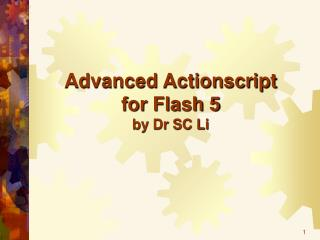Advanced Actionscript for Flash 5 by Dr SC Li