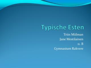 Triin Miilman Jane Mestilainen 11. B Gymnasium Rakvere