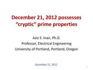 "December 21, 2012 possesses ""cryptic"" prime properties"