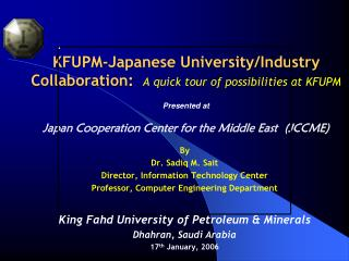 By Dr. Sadiq M. Sait Director, Information Technology Center