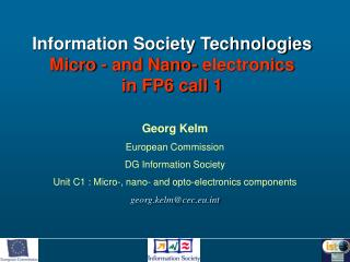 Information Society Technologies Micro - and Nano- electronics in FP6 call 1