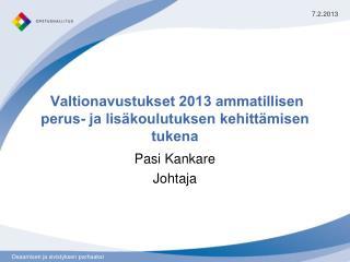Valtionavustukset 2013 ammatillisen perus- ja lisäkoulutuksen kehittämisen tukena