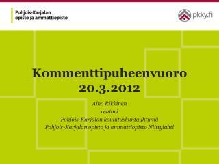 Kommenttipuheenvuoro 20.3.2012