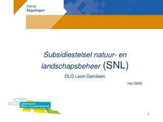 Subsidiestelsel natuur- en landschapsbeheer  (SNL) DLG Leon Gerritsen  mei 2009