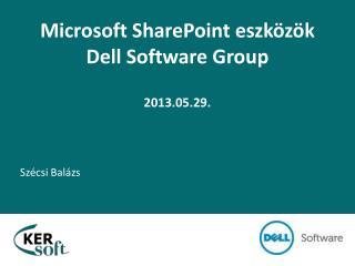 Microsoft SharePoint  eszközök Dell Software Group 2013.05.29.
