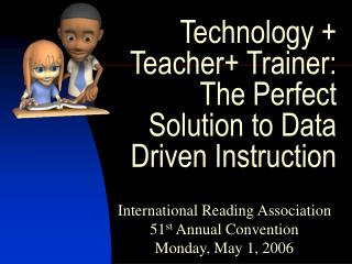 Technology + Teacher+ Trainer: The Perfect Solution to Data Driven Instruction