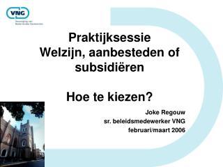 Praktijksessie Welzijn, aanbesteden of subsidiëren Hoe te kiezen?