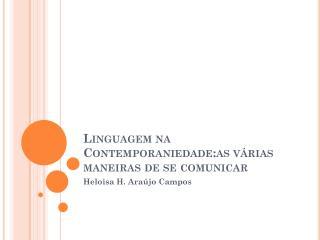 Linguagem na  Contemporaniedade:as  várias maneiras de se comunicar