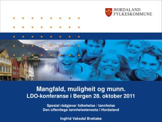 Mangfald, muligheit og munn. LDO-konferanse i Bergen 28. oktober 2011