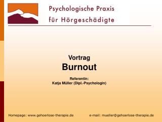 Vortrag Burnout Referentin:  Katja Müller (Dipl.-Psychologin)