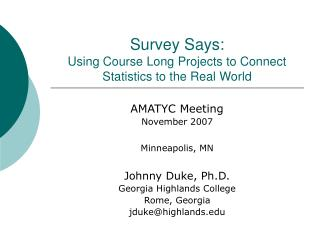 Survey Says:  Using Course Long Projects to Connect Statistics to the Real World