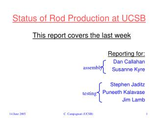 Status of Rod Production at UCSB