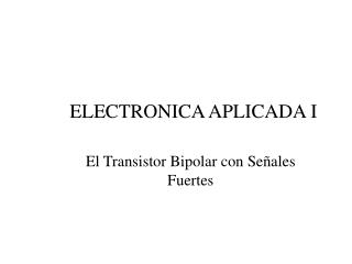 ELECTRONICA APLICADA I