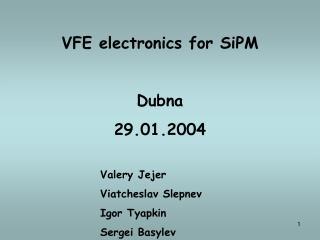 VFE electronics for SiPM Dubna 29.01.2004