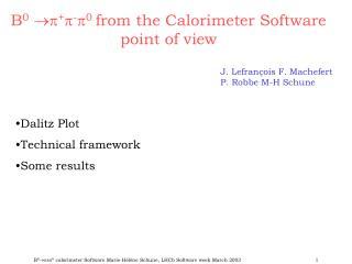 B 0 ?? + ? - ? 0  from the Calorimeter Software point of view