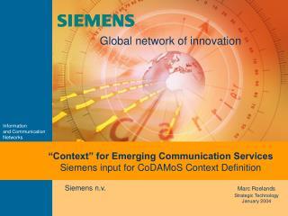 Siemens n.v. Marc Roelands Strategic Technology January 2004