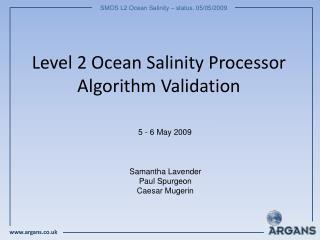 Level 2 Ocean Salinity Processor Algorithm Validation