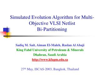 Simulated Evolution Algorithm for Multi-Objective VLSI Netlist  Bi-Partitioning