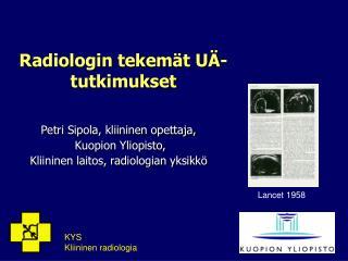 Radiologin tekemät UÄ-tutkimukset