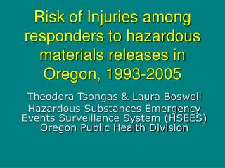 Risk of Injuries among responders to hazardous materials releases in Oregon, 1993-2005