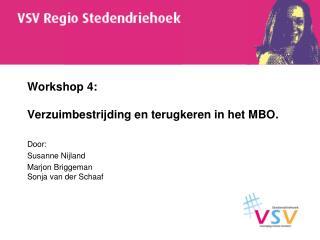 Workshop 4: Verzuimbestrijding en terugkeren in het MBO.
