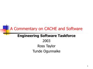 A Commentary on CACHE and Software
