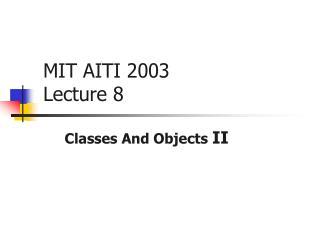 MIT AITI 2003 Lecture 8