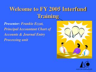 Welcome to FY 2005 Interfund Training