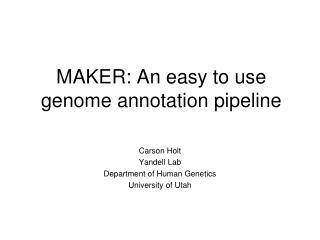 MAKER: An easy to use genome annotation pipeline