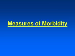 Measures of Morbidity